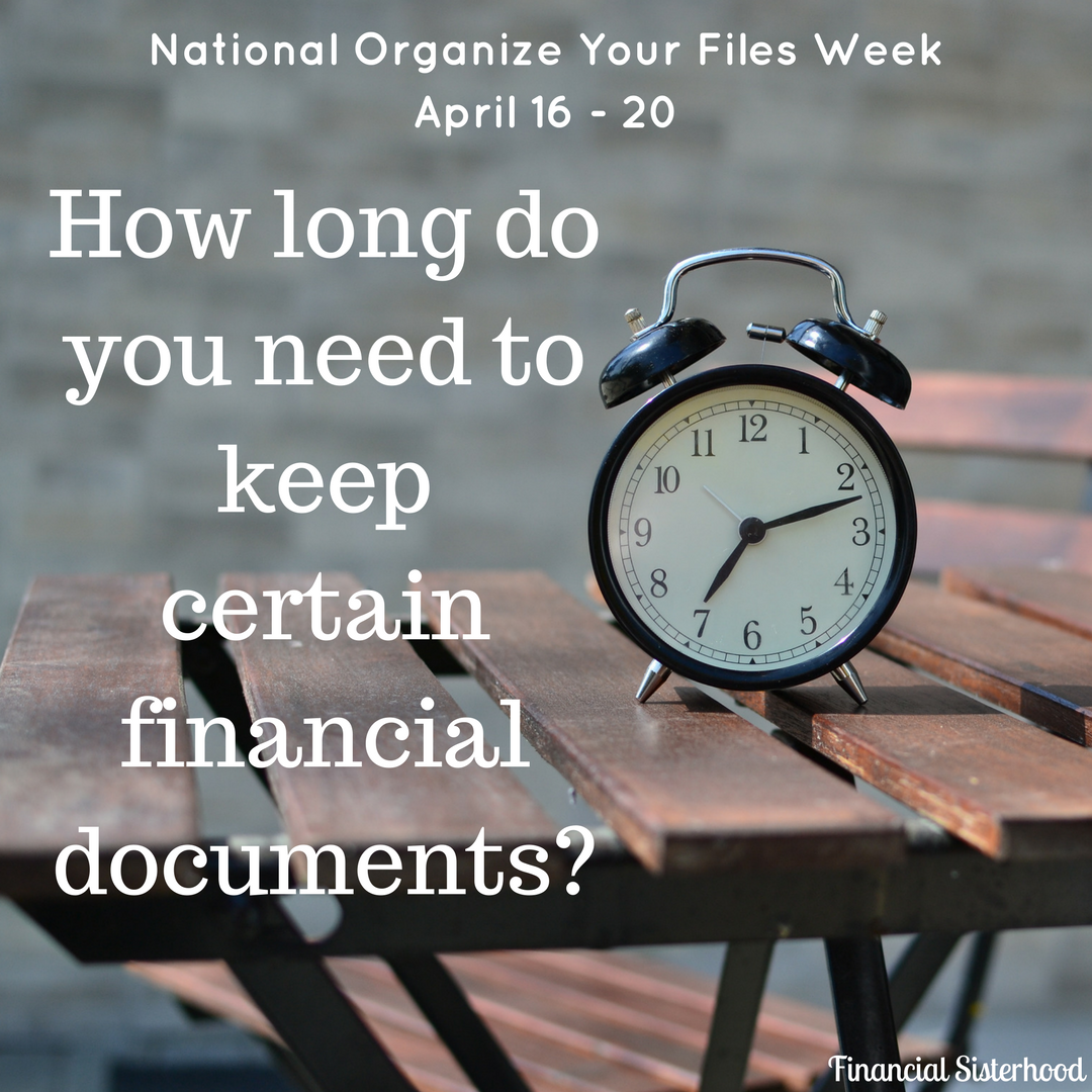 National Organize Your Files Week: How Long Do I Need to Keep This Document??