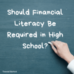 Opinion: Should it be required to pass a Financial Literacy test before HS Graduation?